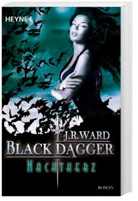 Black Dagger Band 23: Nachtherz, J. R. Ward