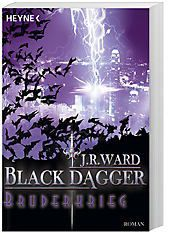 Black Dagger Band 4: Bruderkrieg, J. R. Ward