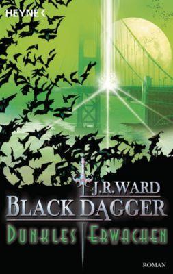 Black Dagger Band 6: Dunkles Erwachen, J. R. Ward