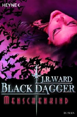 Black Dagger Band 7: Menschenkind, J. R. Ward