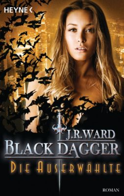 BLACK DAGGER: Die Auserwählte, J. R. Ward
