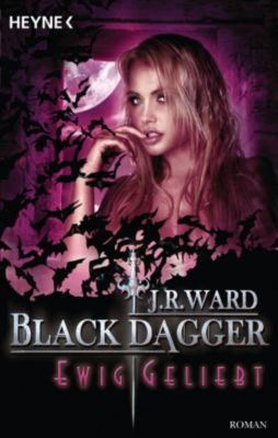 BLACK DAGGER: Ewig geliebt, J. R. Ward