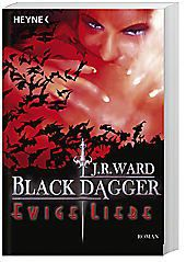 Black Dagger - Ewige Liebe, J. R. Ward