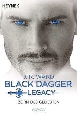 Black Dagger Legacy - Zorn des Geliebten, J. R. Ward