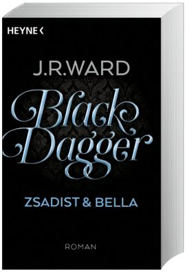 Black Dagger Sonderausgabe Band 3: Zsadist & Bella, J. R. Ward