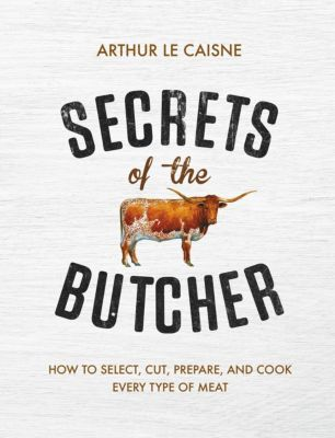 Black Dog & Leventhal: Secrets of the Butcher, Arthur Le Caisne