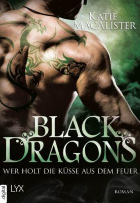 Black-Dragons-Reihe: Black Dragons - Wer holt die Küsse aus dem Feuer?, Katie MacAlister