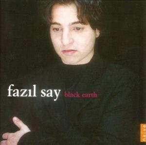 Black Earth, Fazil Say