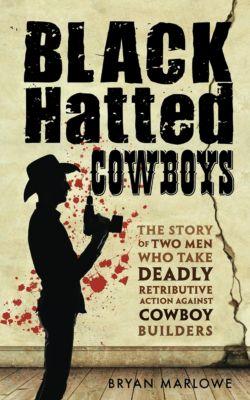 Black Hatted Cowboys, Bryan Marlowe