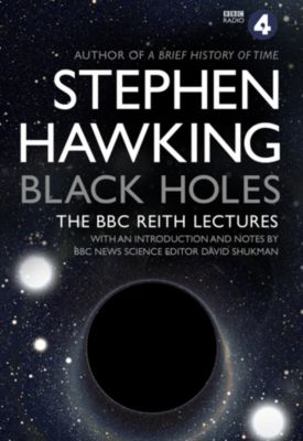 Black Holes: The Reith Lectures, Stephen Hawking