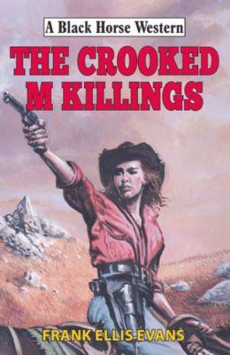 Black Horse Western: Crooked M Killings, Frank Ellis Evans