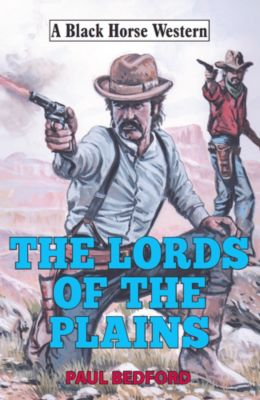 Black Horse Western: Lords of the Plains, Paul Bedford