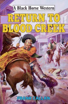 Black Horse Western: Return to Blood Creek, Frank Callan