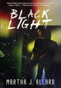 Black Light, Martha Allard