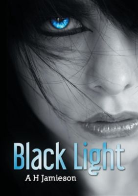 Black Light: Black Light, Alastair H Jamieson