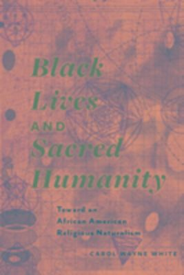 Black Lives and Sacred Humanity, Carol Wayne White