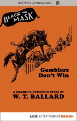 Black Mask: Gamblers Don't Win, W. T. Ballard