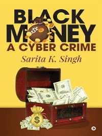 Black Money, Sarita K. Singh