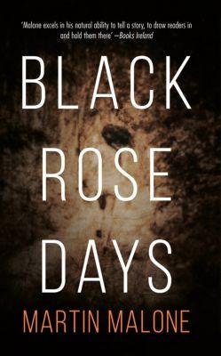 Black Rose Days, Martin Malone