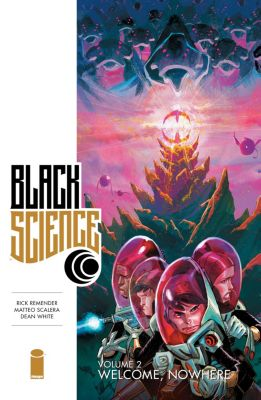 Black Science: Black Science Vol. 2, Rick Remender