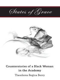 Black Studies and Critical Thinking: States of Grace, Theodorea Regina Berry