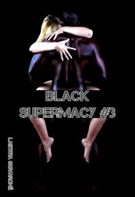 Black Supermacy: Black Supermacy 3, Laetitia Guivarché