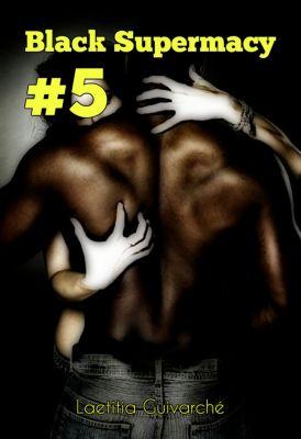 Black Supermacy: Black Supermacy 5, Laetitia Guivarché
