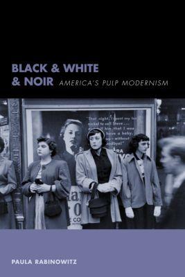 Black & White & Noir, Paula Rabinowitz