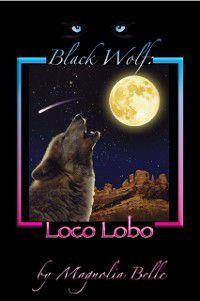 Black Wolf: Loco Lobo, Magnolia Belle