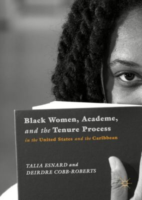 Black Women, Academe, and the Tenure Process in the United States and the Caribbean, Deirdre Cobb-Roberts, Talia Esnard