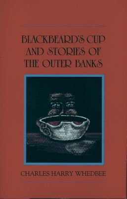 Blackbeard's Cup and Stories of the Outer Banks, Charles Harry Whedbee
