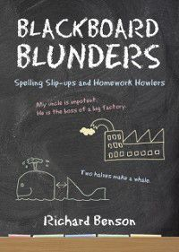 Blackboard Blunders, Richard Benson