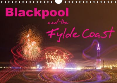 Blackpool and the Fylde Coast (Wall Calendar 2019 DIN A4 Landscape), Glenn Upton-Fletcher