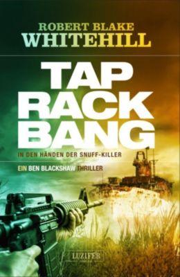 Blackshaw: Tap Rack Bang - In den Händen der Snuff-Killer, Robert Blake Whitehill