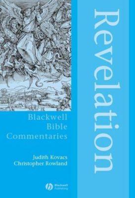 Blackwell Bible Commentaries: Revelation, Judith Kovacs, Christopher Rowland