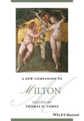 Blackwell Companions to Literature and Culture: A New Companion to Milton