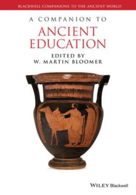 Blackwell Companions to the Ancient World: A Companion to Ancient Education