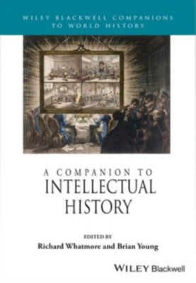 Blackwell Companions to World History: A Companion to Intellectual History