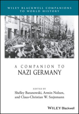 Blackwell Companions to World History: A Companion to Nazi Germany