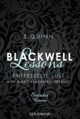 Blackwell Lessons - Entfesselte Lust. Von Marc Blackwell erzählt, S. Quinn