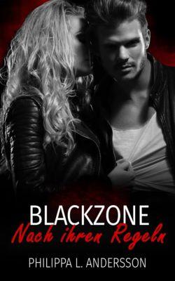 Blackzone - Nach ihren Regeln, Philippa L. Andersson