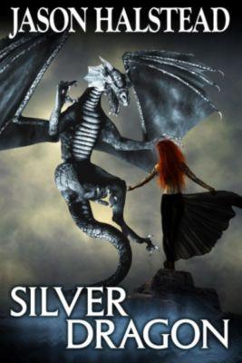 Blades of Leander: Silver Dragon (Blades of Leander, #3), Jason Halstead