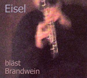 Bläst Brandwein, Helmut Eisel