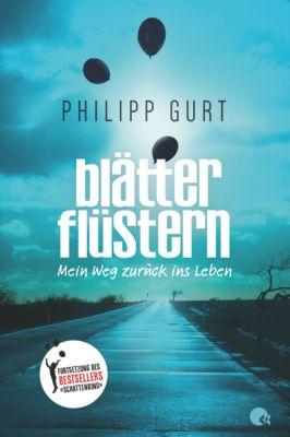 Blätterflüstern - Mein Weg zurück ins Leben, Philipp Gurt