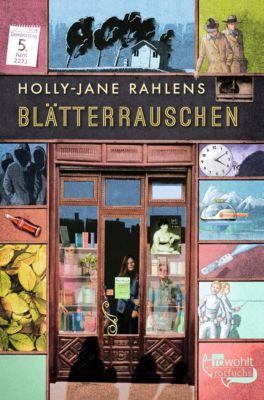 Blätterrauschen, Holly-Jane Rahlens