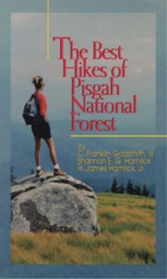 Blair: Best Hikes of Pigsah National Forest, The, C. Franklin Goldsmith, Shannon Hamrick