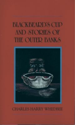 Blair: Blackbeard's Cup and Stories of the Outer Banks, Charles Harry Whedbee
