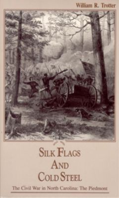 Blair: Silk Flags and Cold Steel, William R. Trotter