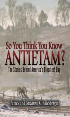 Blair: So You Think You Know Antietam?, James Gindlesperger, Suzanne Gindlesperger