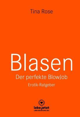 Blasen - Der perfekte Blowjob - Tina Rose |